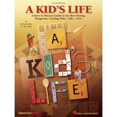 Music A Kids Life (musical, 35 min.,Gr.4-8) - Teacher Editio